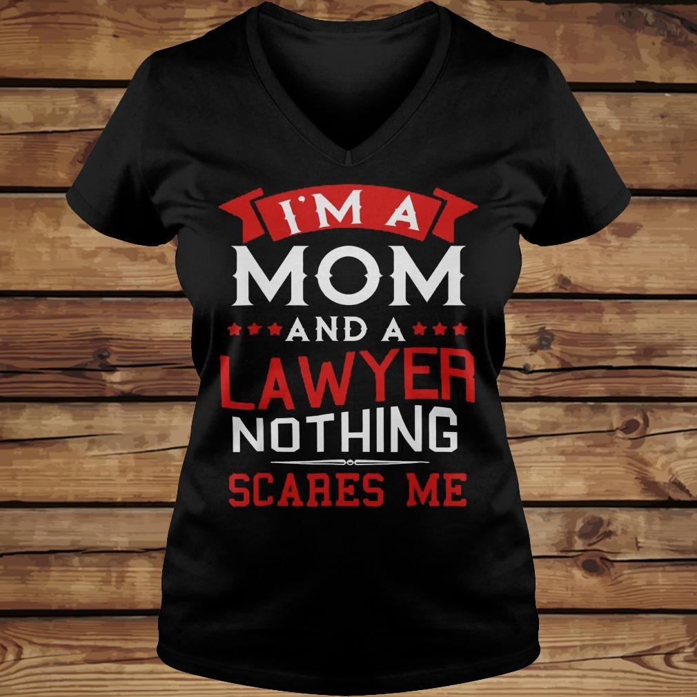 I'm A Mom And A Lawyer Nothing Scares Me shirt Ladies V-Neck