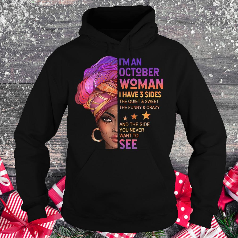 I'm an october woman i have 3 sides the quiet and sweet the funny shirt Hoodie