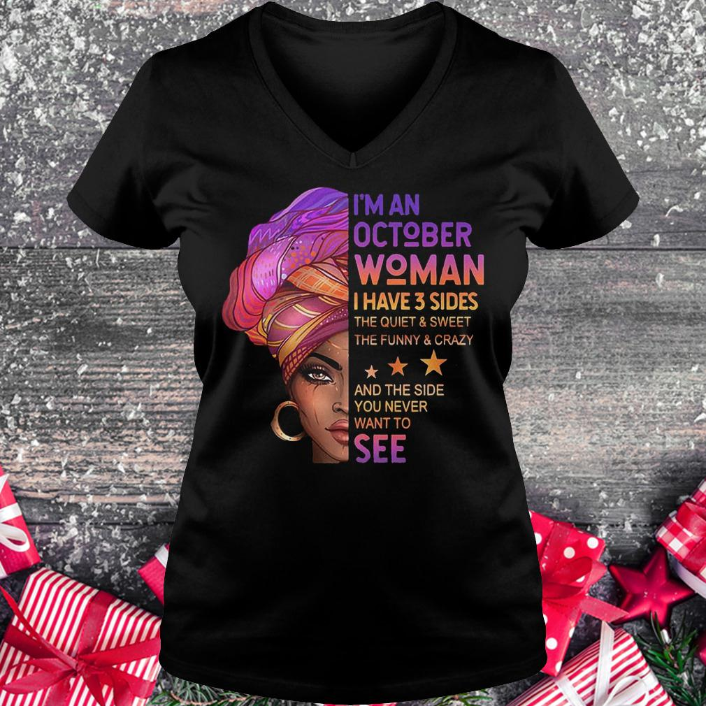 I'm an october woman i have 3 sides the quiet and sweet the funny shirt Ladies V-Neck