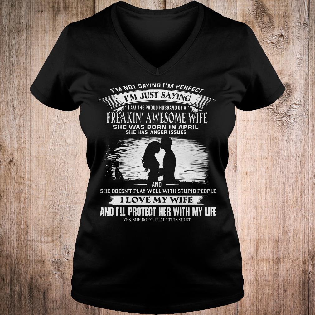 I'm not saying i'm perfect i'm just saying freakin awesome wife shirt Ladies V-Neck