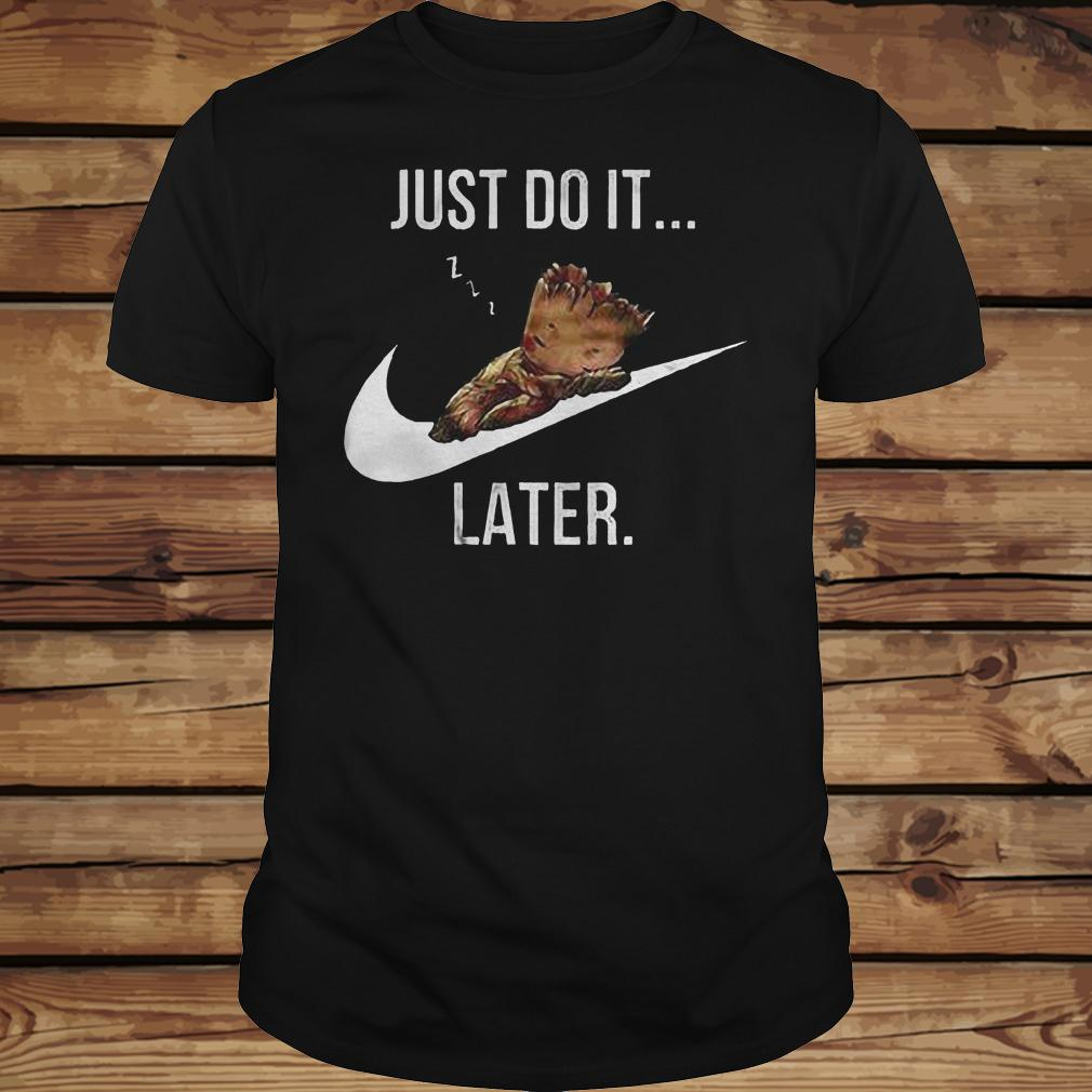 Just Do It Late shirt Classic Guys / Unisex Tee