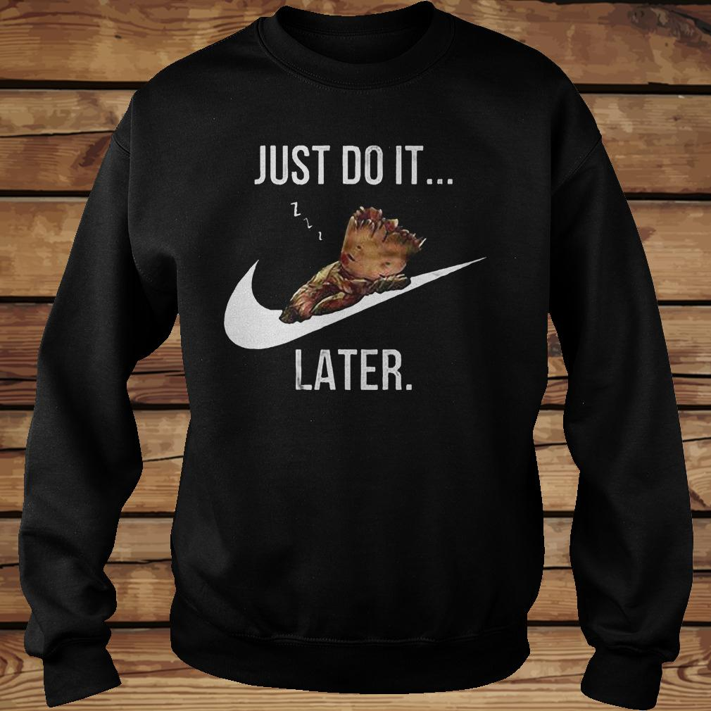 Just Do It Late Shirt Sweatshirt Unisex.jpg