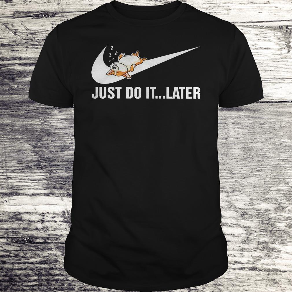 Just Do It Later Corgi Shirt Classic Guys Unisex Tee.jpg