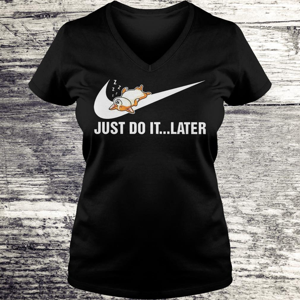 Just Do It Later - Corgi Shirt Ladies V-Neck