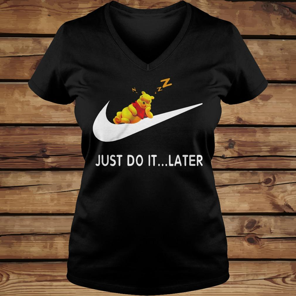 Just Do It... Later Winnie The Pooh shirt Ladies V-Neck
