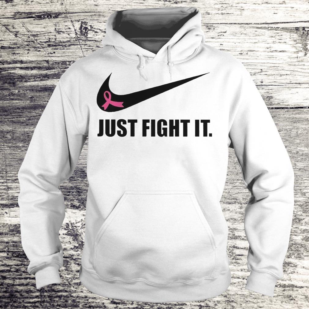 Just Fight It Breast Cancer Warrior Version Shirt Hoodie