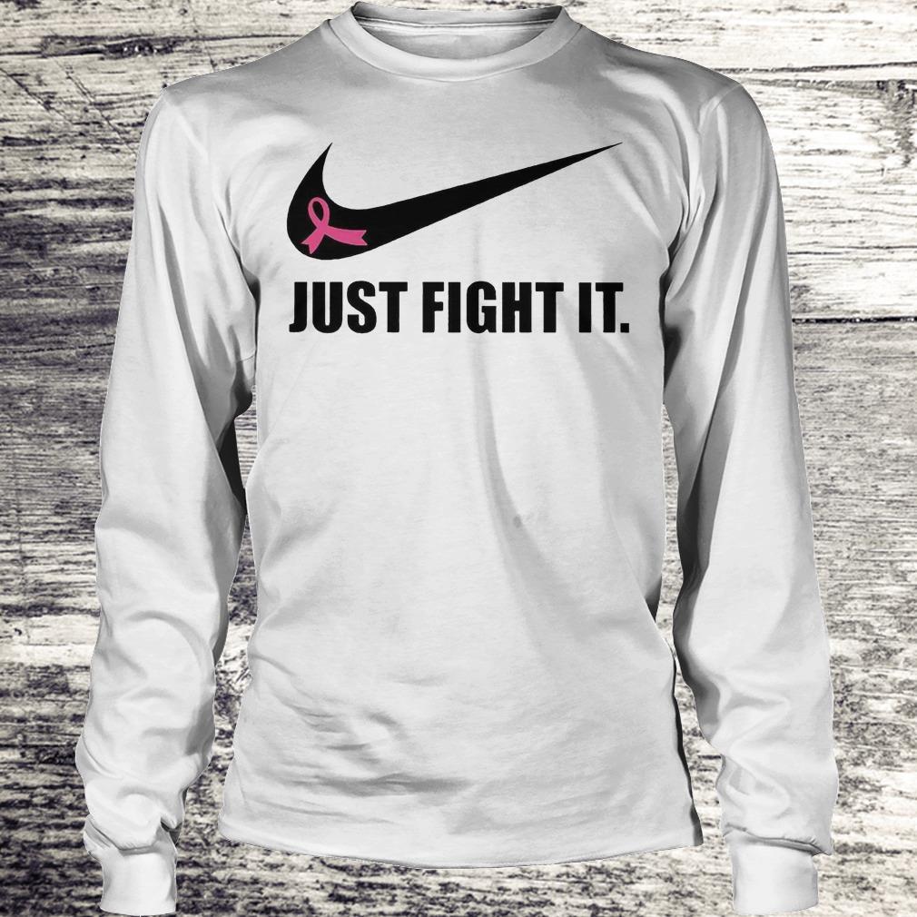 Just Fight It Breast Cancer Warrior Version Shirt Longsleeve Tee Unisex