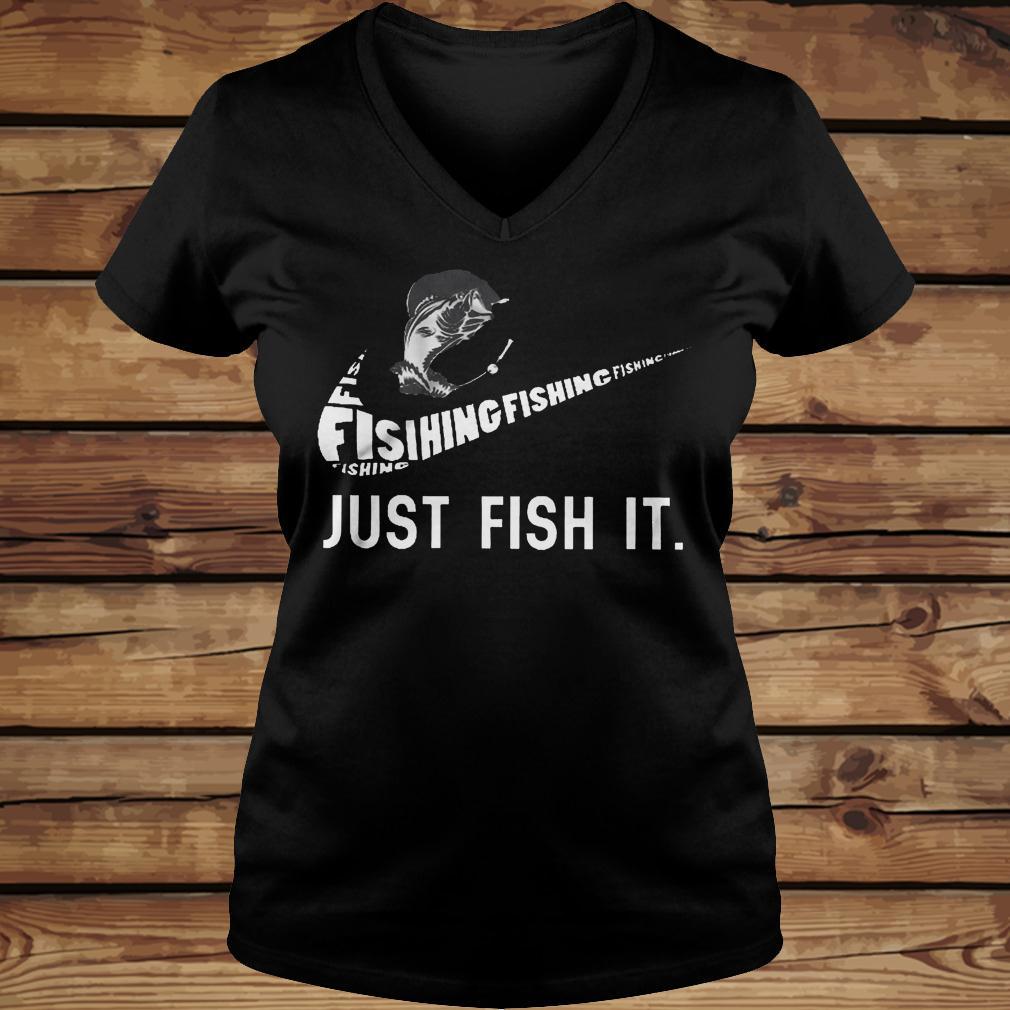 Just Fish It shirt Ladies V-Neck