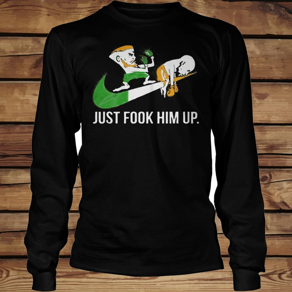 Just Fook Him Up shirt Longsleeve Tee Unisex