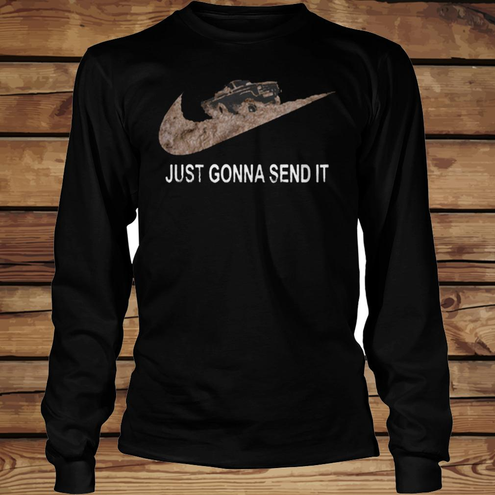 Just Gonna Send It shirt Longsleeve Tee Unisex