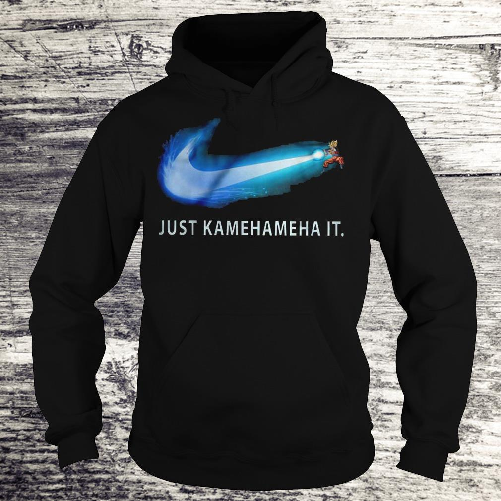 Just Kamehameha It Shirt Hoodie