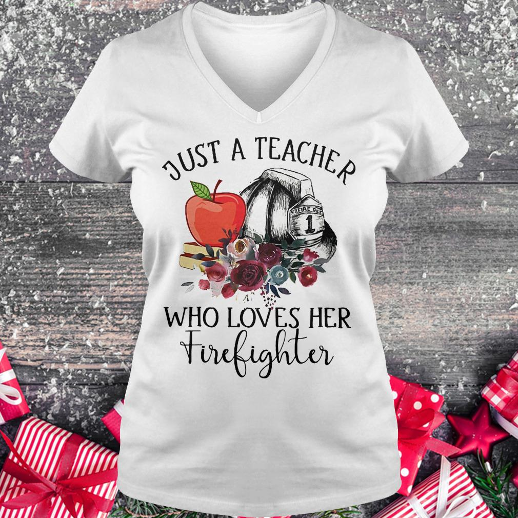Just a teacher who loves her firefighter shirt Ladies V-Neck