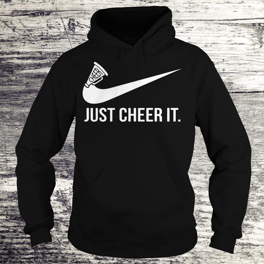 Just cheer it Nike Shirt Hoodie