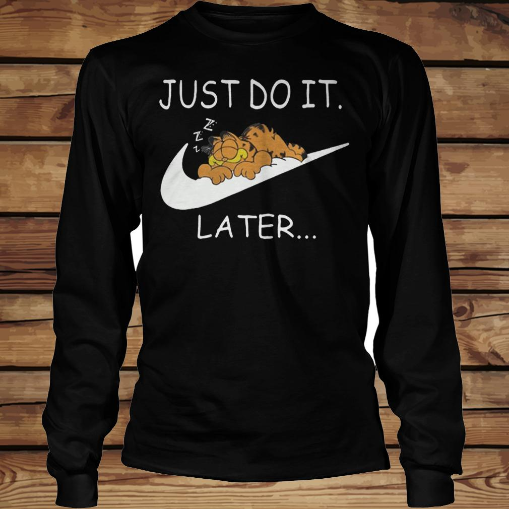 Just do it Later Garfield shirt Longsleeve Tee Unisex