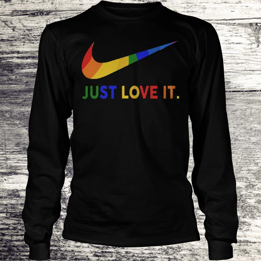 Just love it Nike LGBT Shirt Longsleeve Tee Unisex