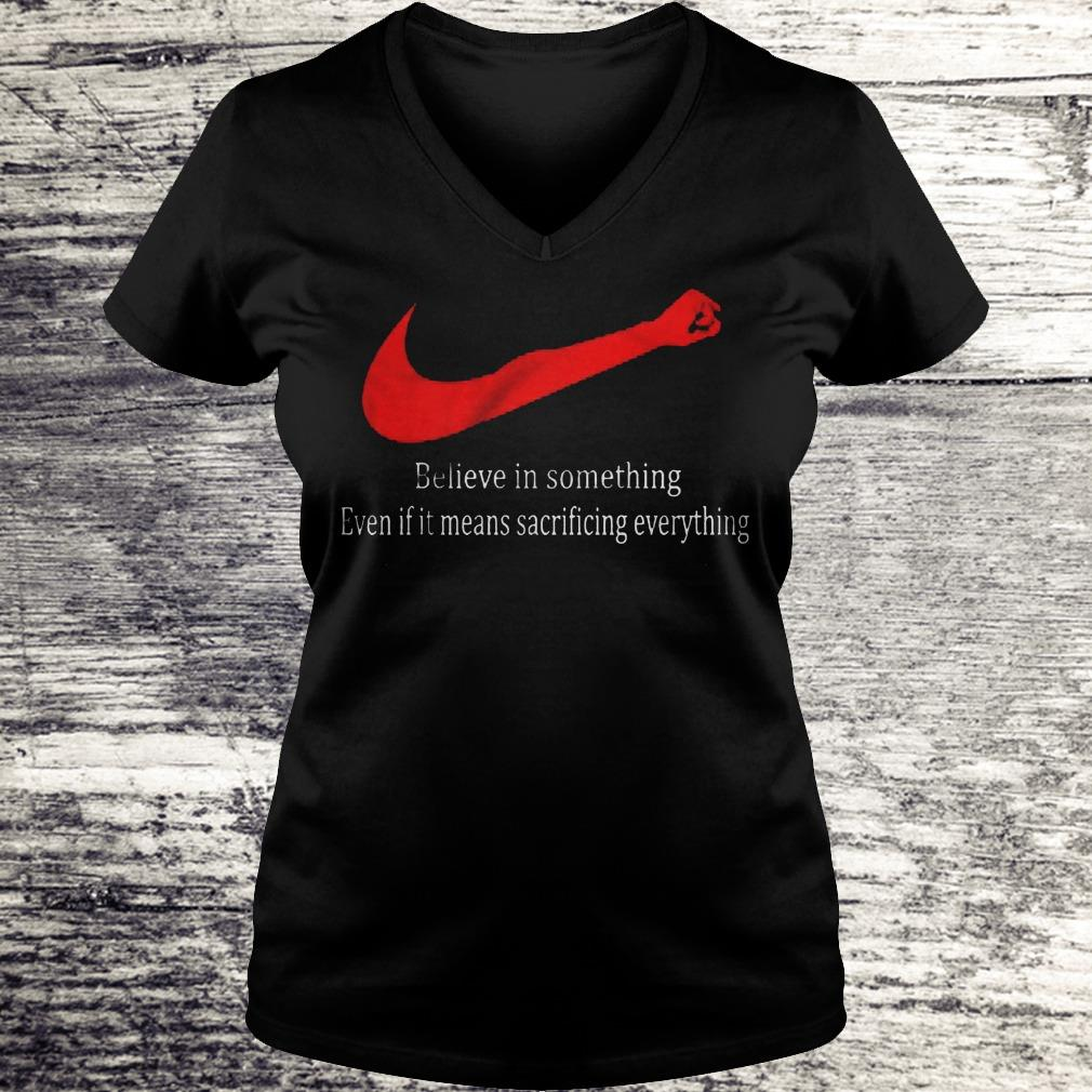 Justice Believe In Something Even If It Means Sacrificing Everything Shirt Ladies V-Neck