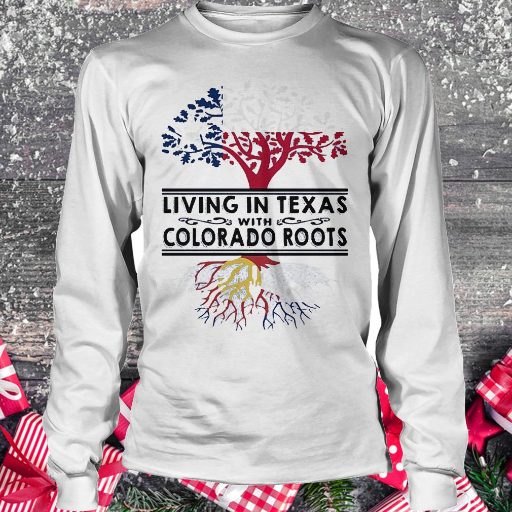 Living in texas with Colorado roots Longsleeve Tee Unisex