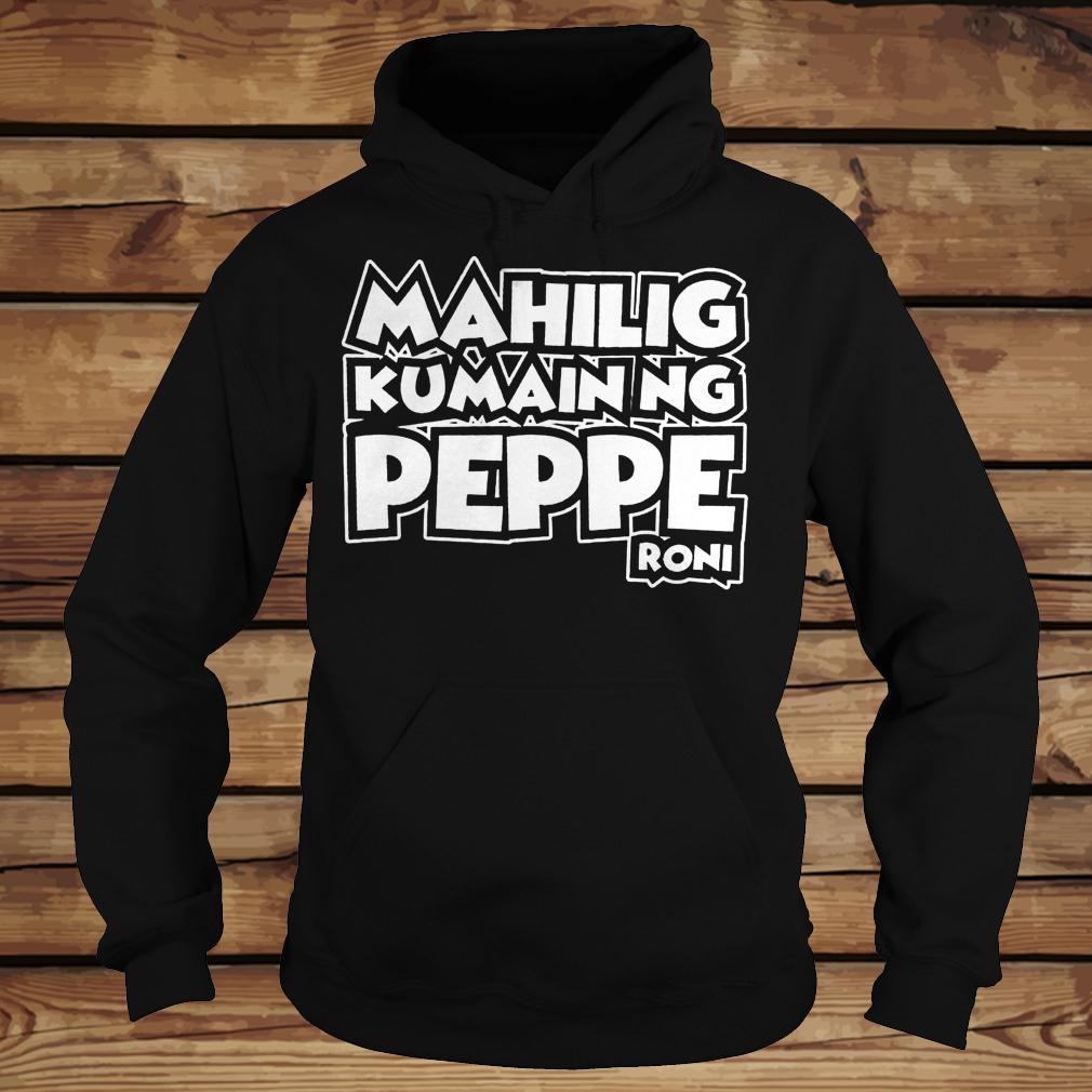 Mahilig Kumainng Peppe Roni shirt