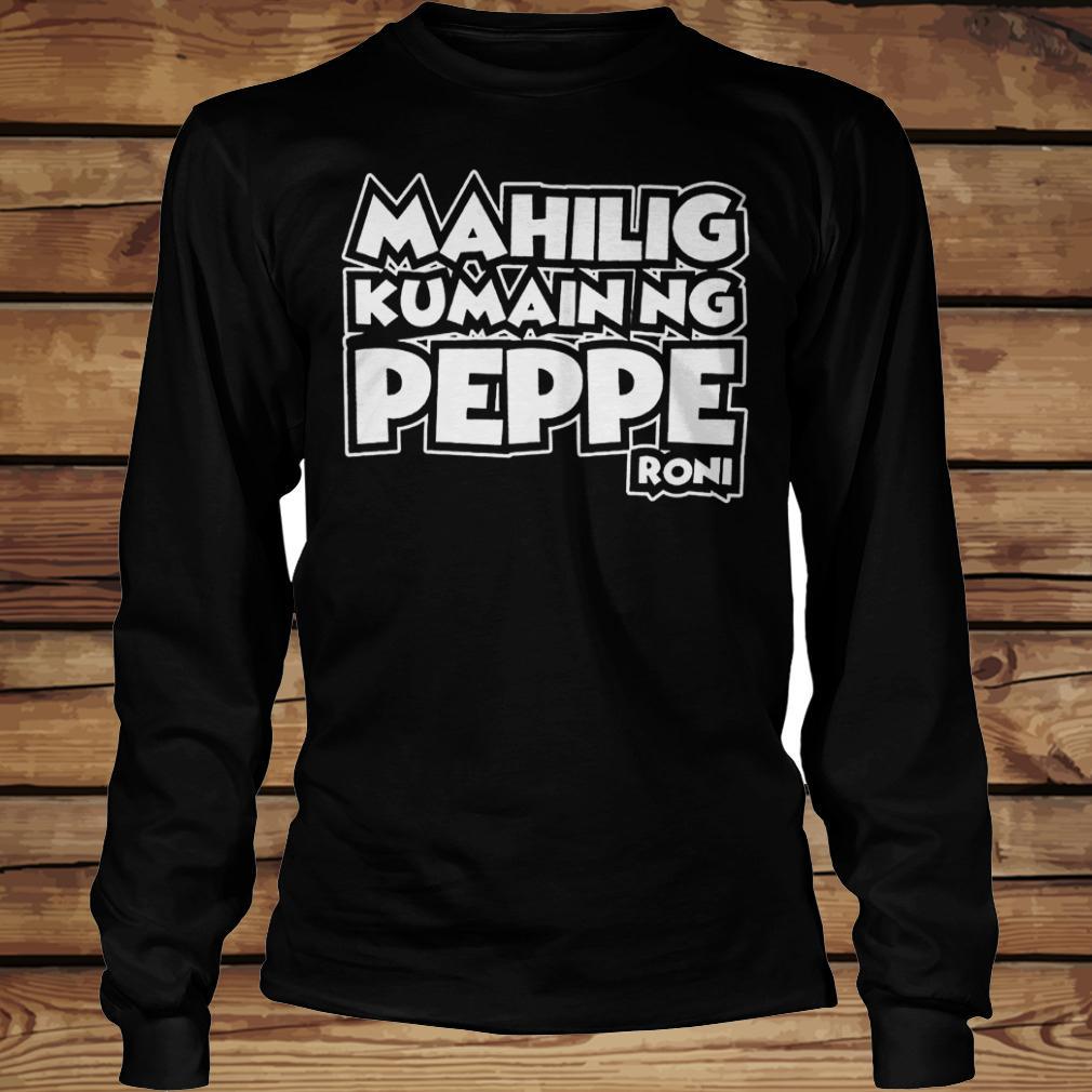 Mahilig Kumainng Peppe Roni shirt Longsleeve Tee Unisex