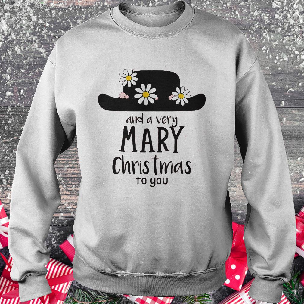 Mary Poppins and a very mary Christmas to you shirt Sweatshirt Unisex