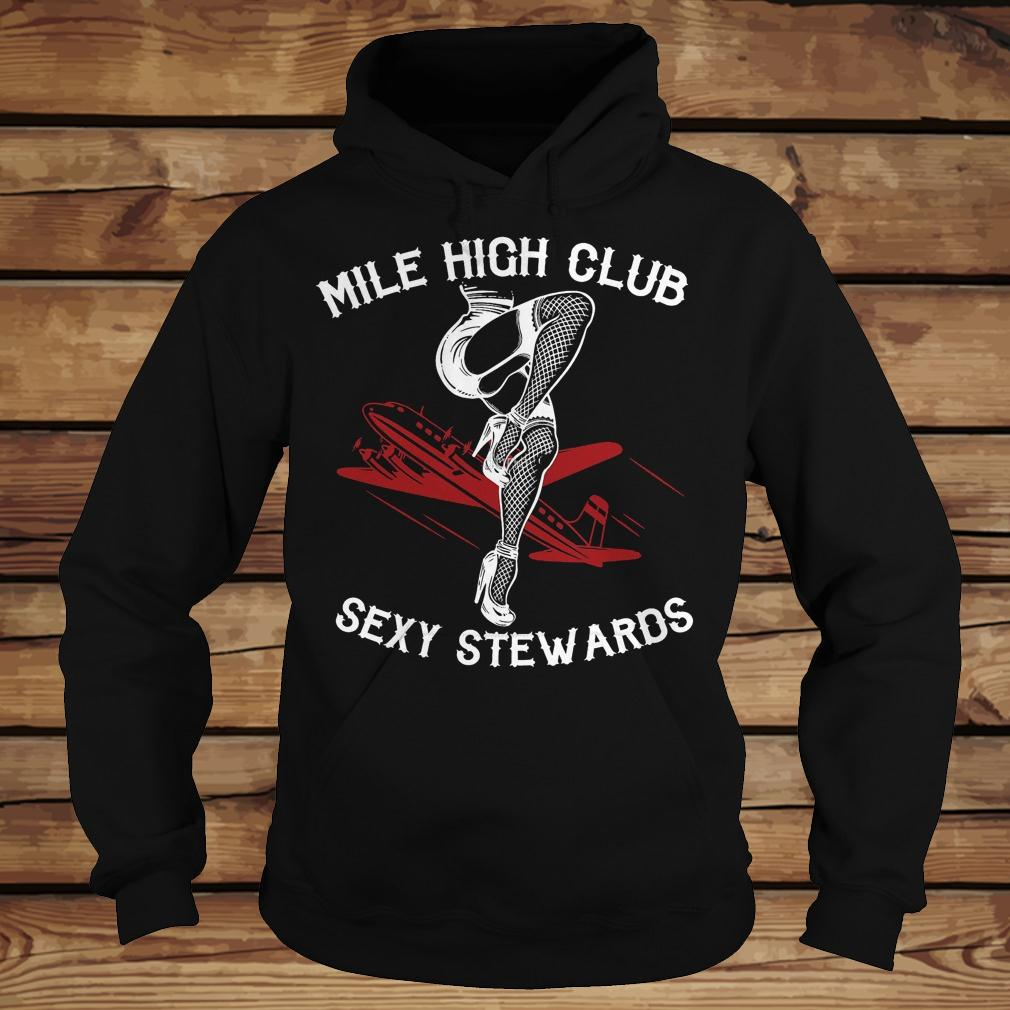 Mile high club sexy stewards shirt Hoodie