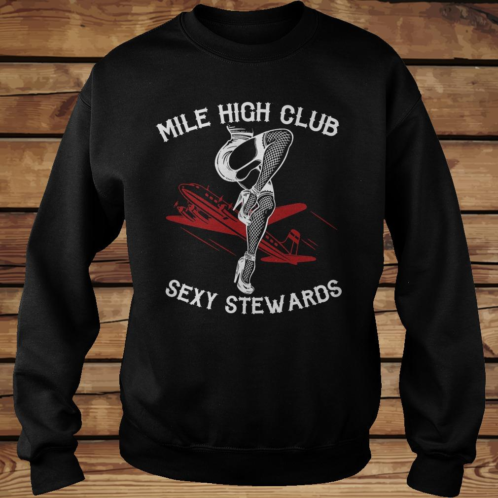 Mile high club sexy stewards shirt Sweatshirt Unisex