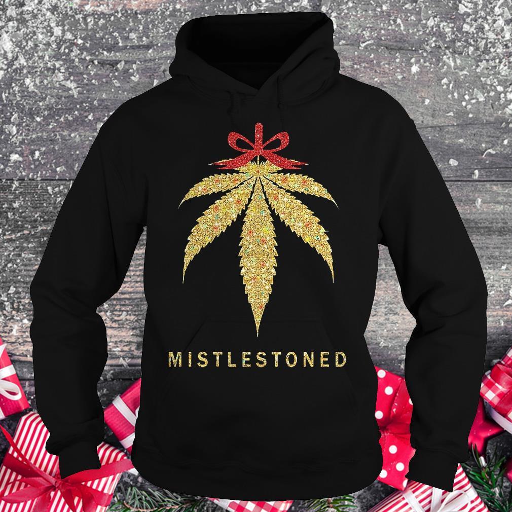 Mistlestoned weed Christmas shirt Hoodie