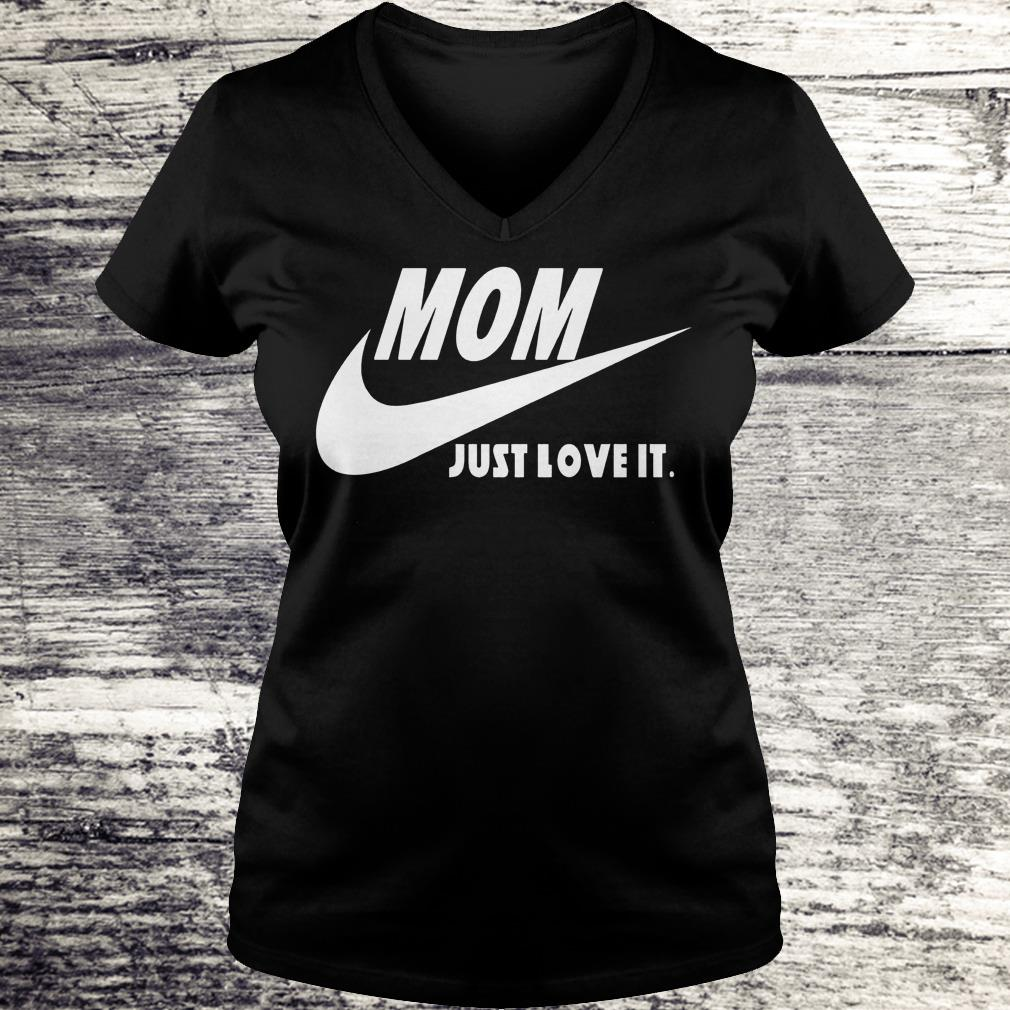 Mom Just Love It Shirt Ladies V-Neck