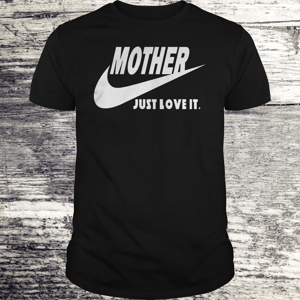 Mother Just Love It Shirt Classic Guys / Unisex Tee