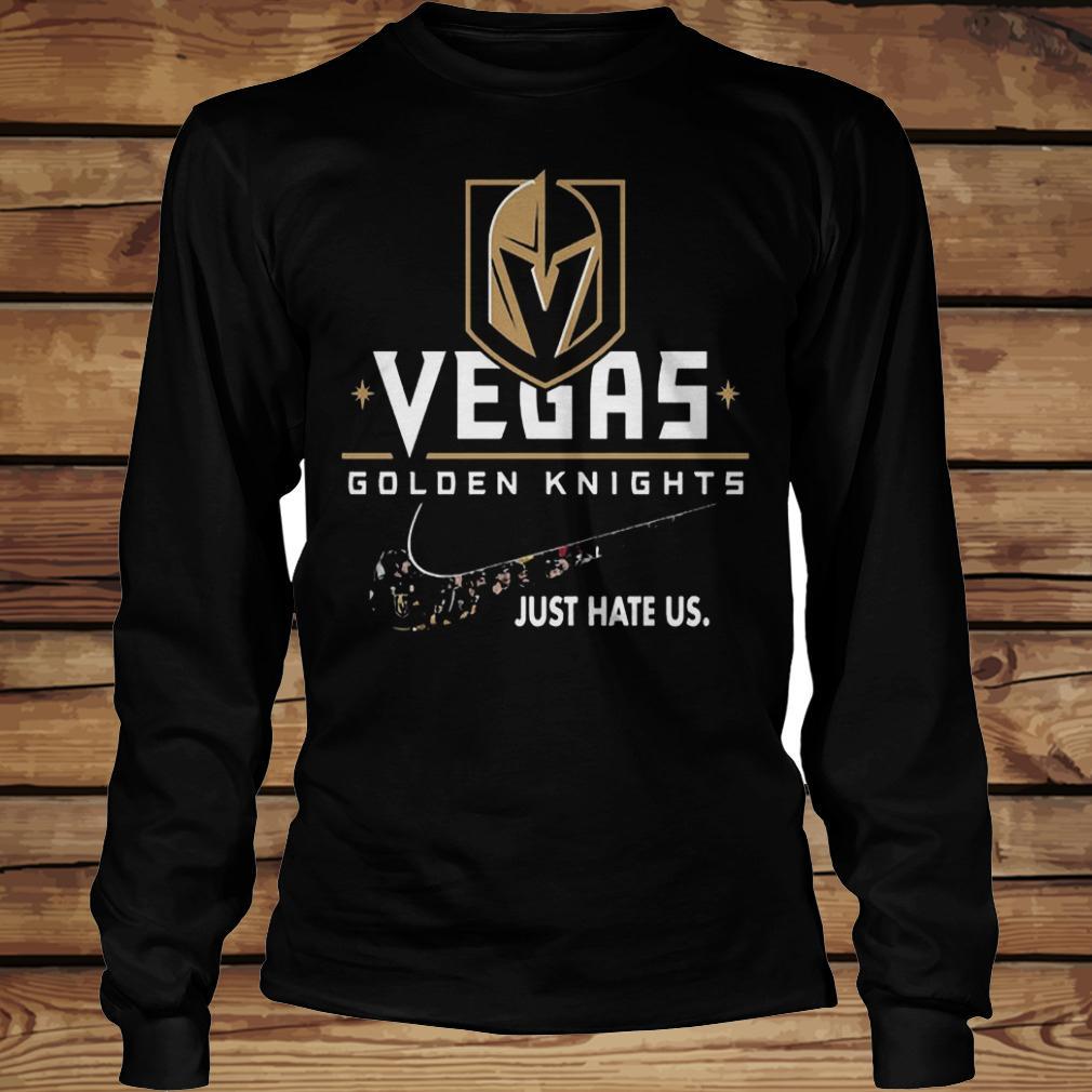 NHL Team Vegas Golden Knights x Nike Just Hate Us Hockey shirt Longsleeve Tee Unisex