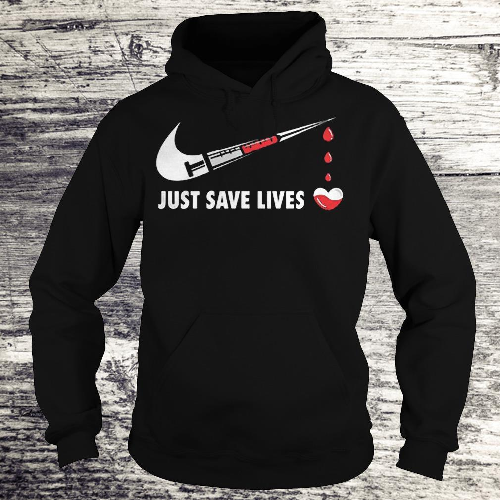 Nurse Just Save Lives Shirt Hoodie