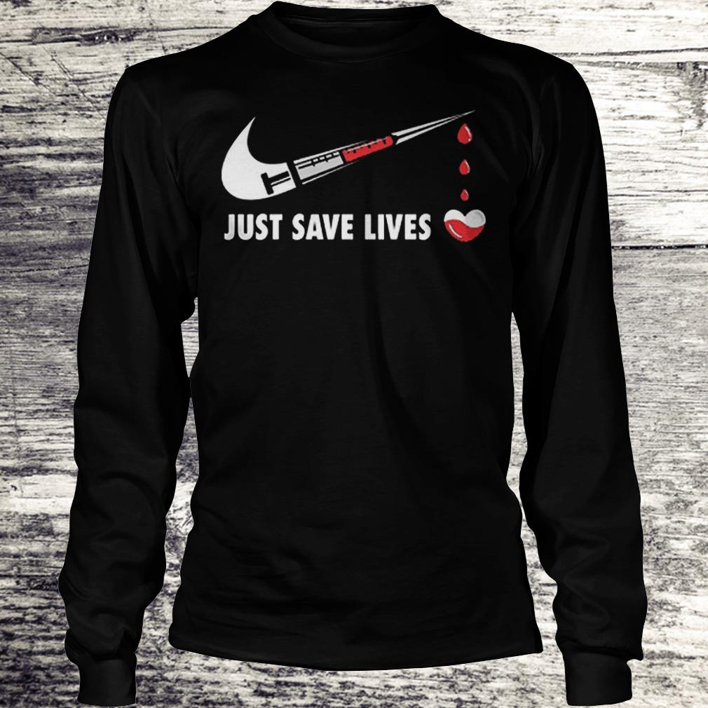 Nurse Just Save Lives Shirt Longsleeve Tee Unisex