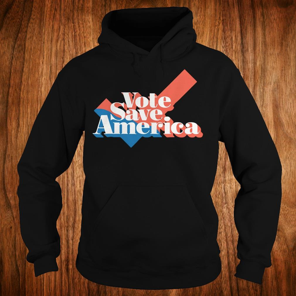 Official Vote save america shirt Hoodie