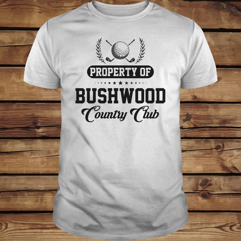 Property Of Bushwood Country Golf Club shirt Classic Guys / Unisex Tee