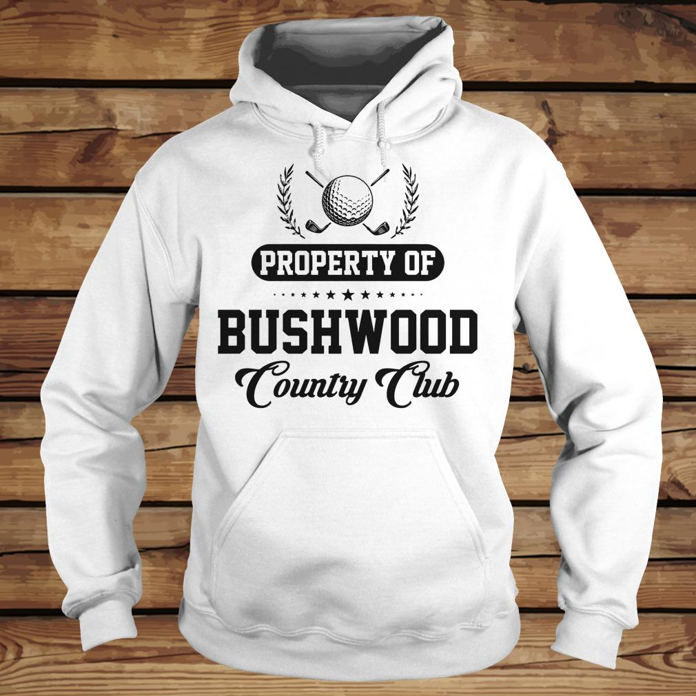 Property Of Bushwood Country Golf Club shirt Hoodie