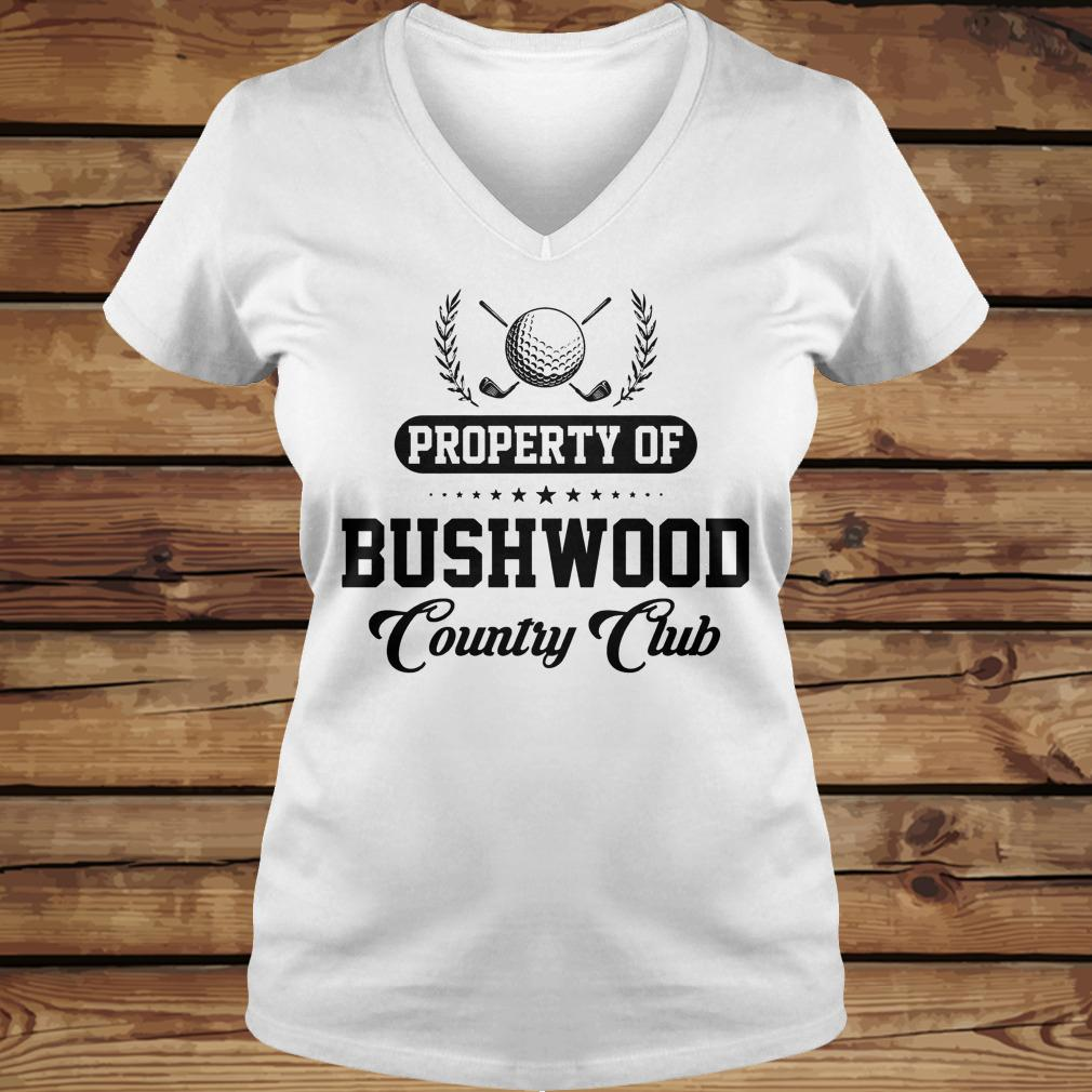 Property Of Bushwood Country Golf Club shirt Ladies V-Neck
