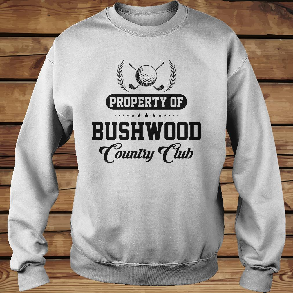 Property Of Bushwood Country Golf Club shirt
