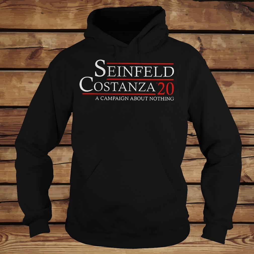 Seinfeld Costanza '20 A Campaign About Nothing shirt Hoodie