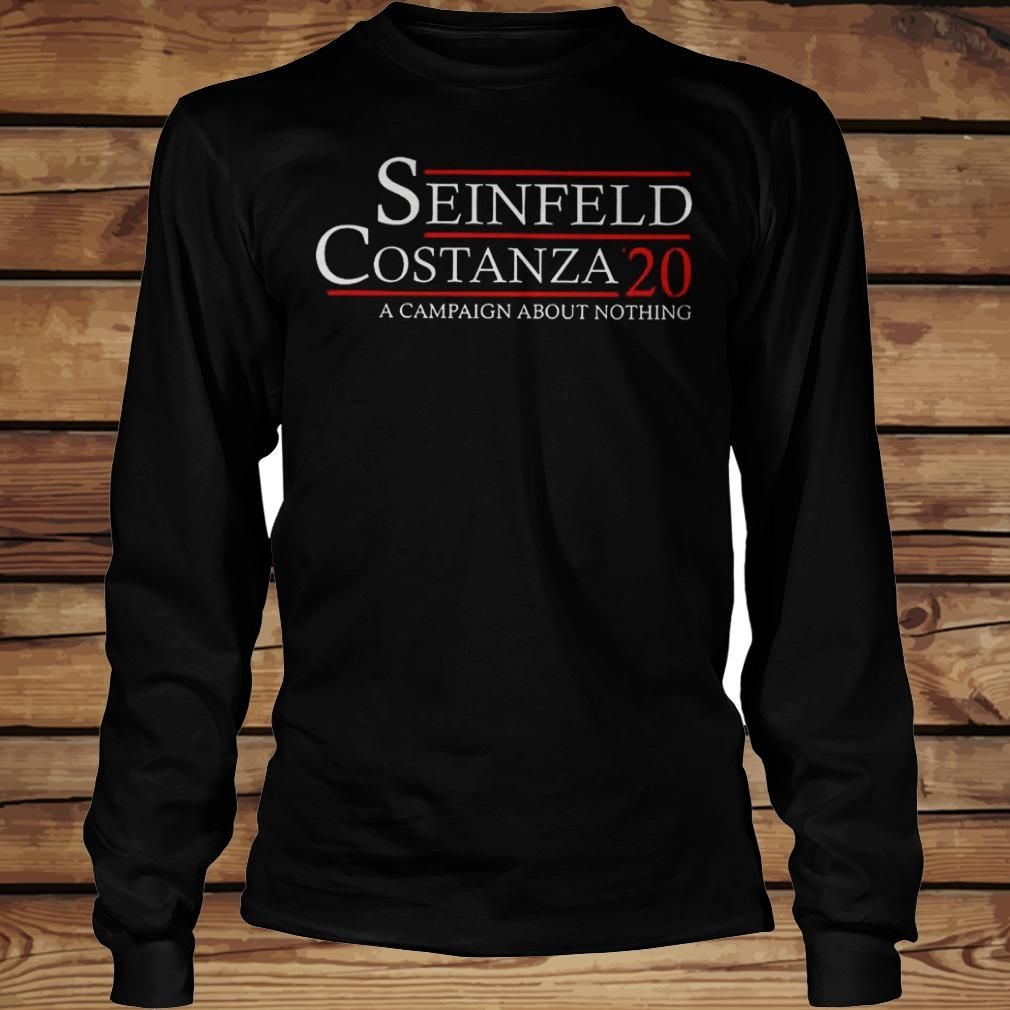 Seinfeld Costanza '20 A Campaign About Nothing shirt Longsleeve Tee Unisex