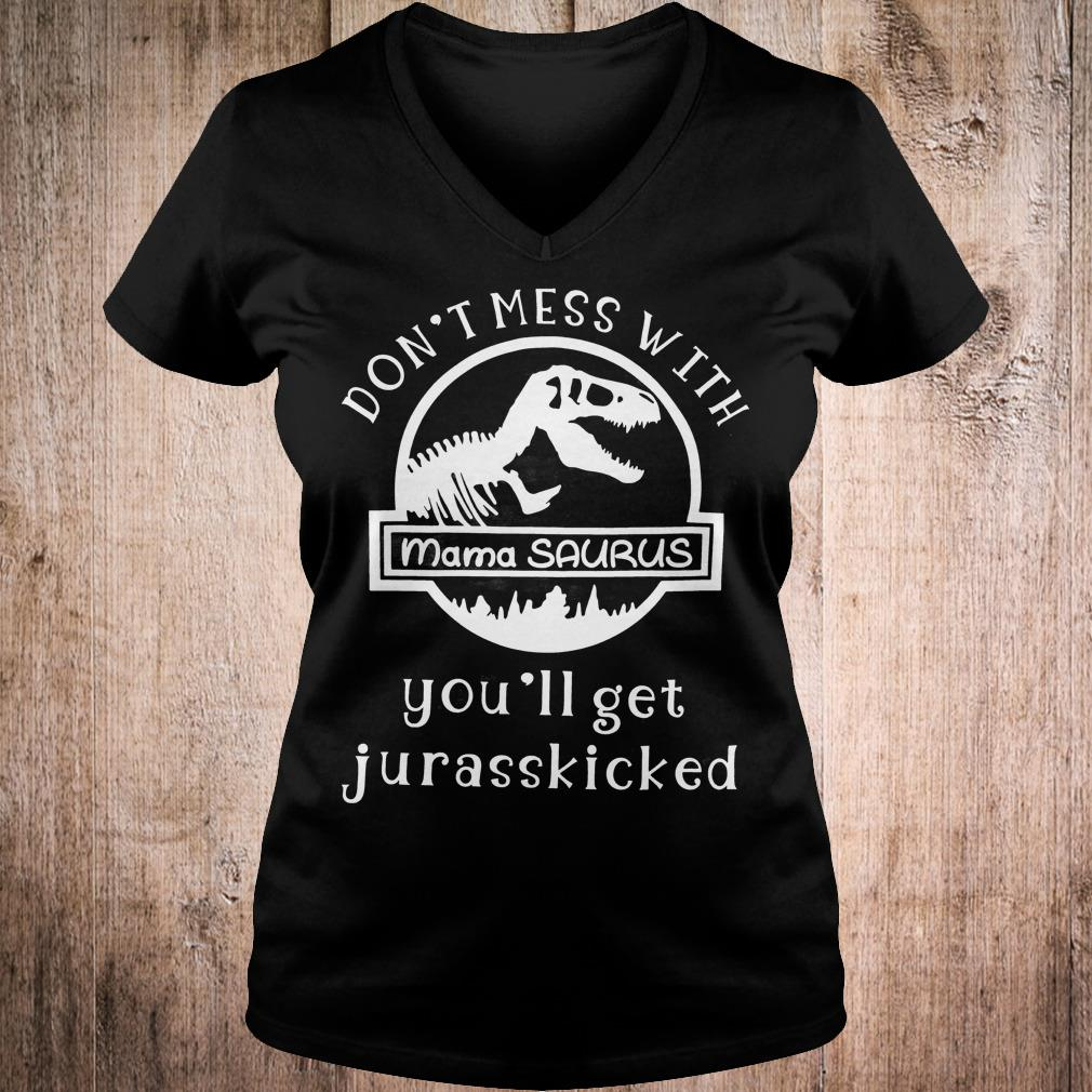 Skeleton dinosaurus don't mess with mamasaurus you'll get jurasskicked shirt Ladies V-Neck