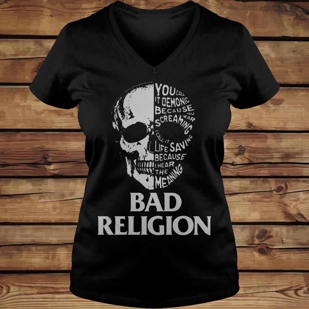 Skull Bad Religion You Call It Demonic Because Your Hear Screaming shirt Ladies V-Neck