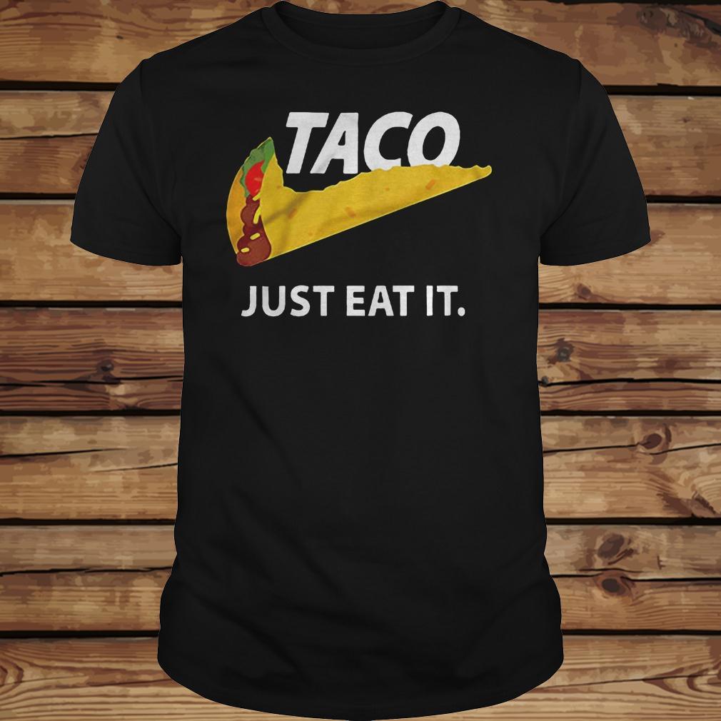 Taco Just Eat It shirt Classic Guys / Unisex Tee