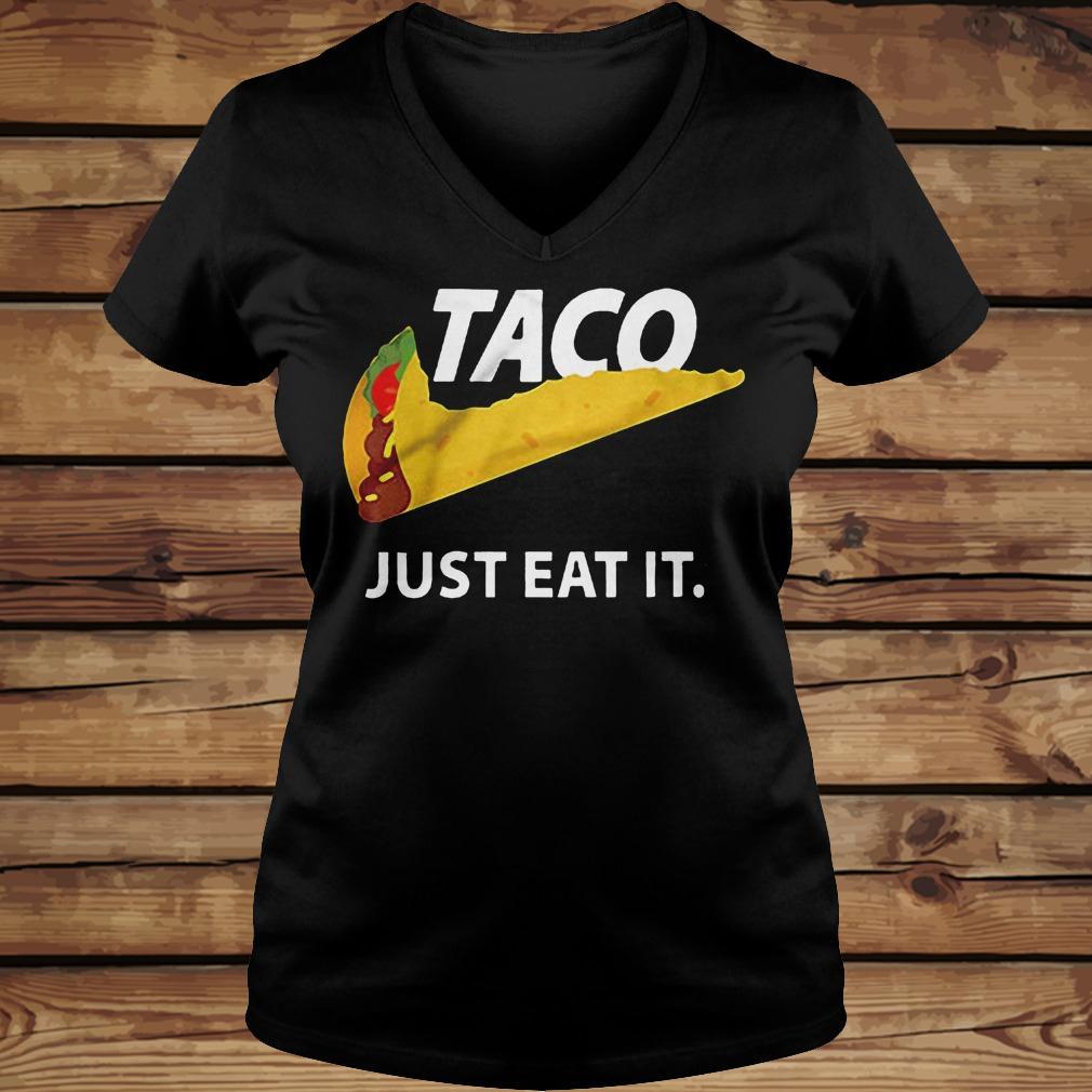 Taco Just Eat It shirt Ladies V-Neck