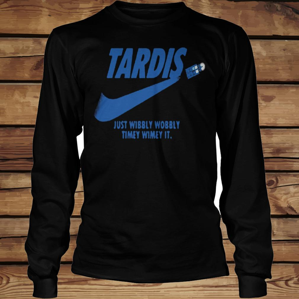 Tardis Just wibbly wobbly timey wimey it shirt Longsleeve Tee Unisex