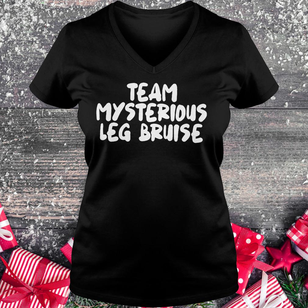 Team mysterious leg bruise shirt Ladies V-Neck