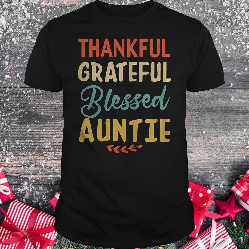 Thankful grateful blessed auntie shirt