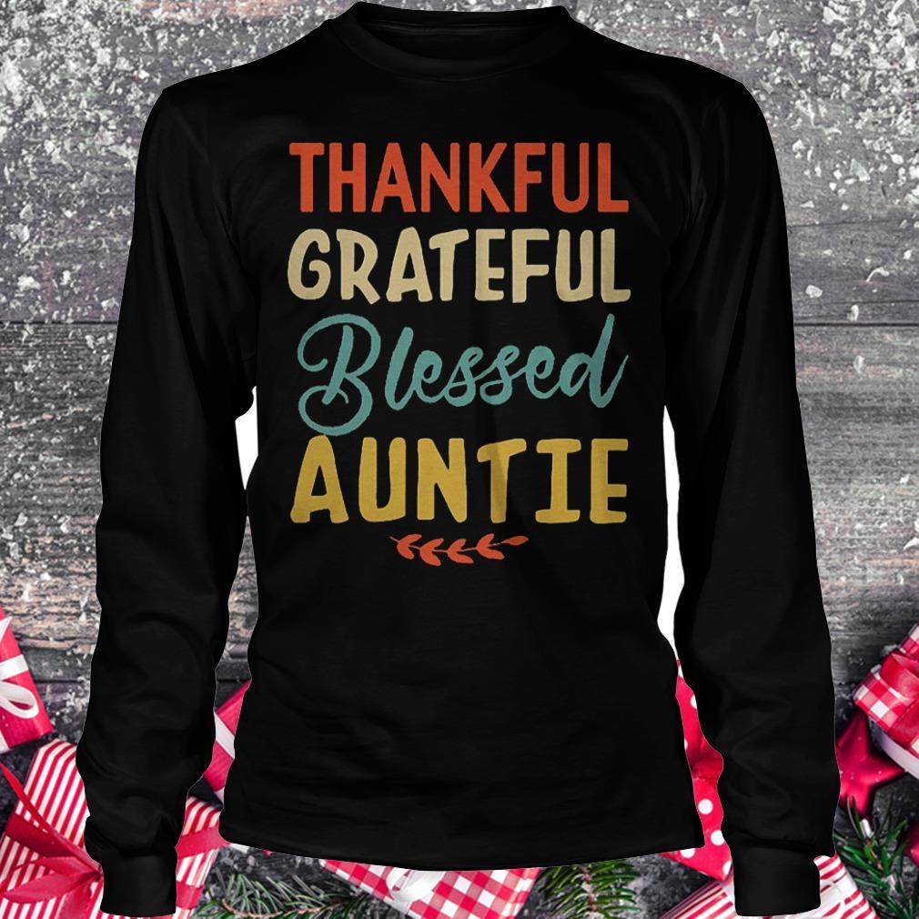Thankful grateful blessed auntie shirt Longsleeve Tee Unisex