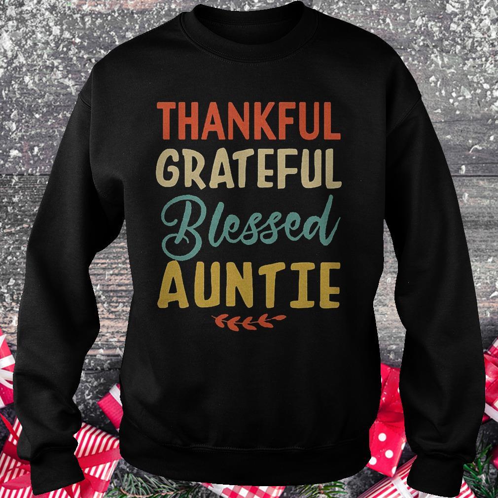 Thankful grateful blessed auntie shirt Sweatshirt Unisex