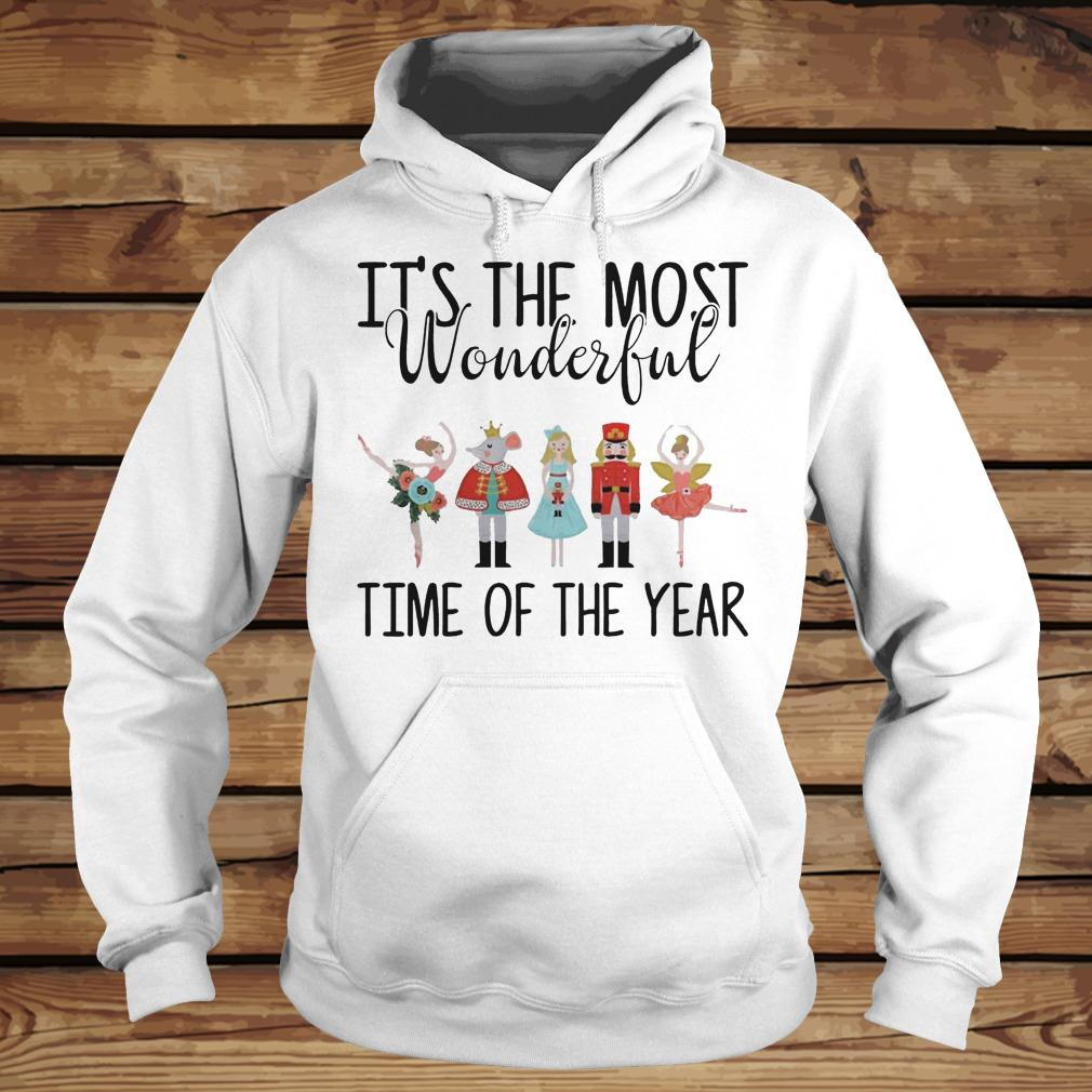 The Nutcracker Ballet It's The Most Wonderful Time Of The Year shirt Hoodie