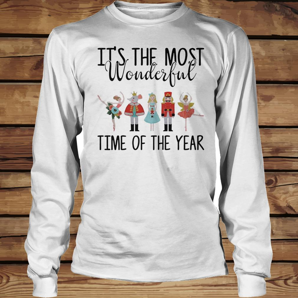 The Nutcracker Ballet It's The Most Wonderful Time Of The Year shirt Longsleeve Tee Unisex
